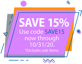 SAVE 15% – Use code SAVE15 now through 10/31/20. *Excludes sale items.